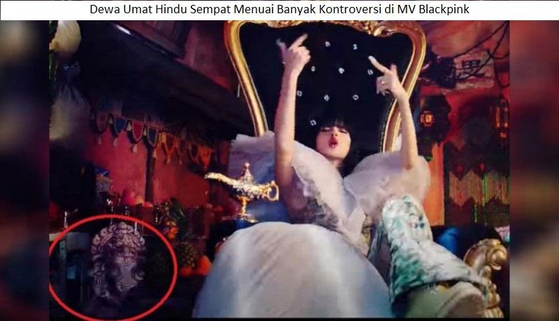 Dewa Umat Hindu Menuai Kontroversi di MV Blackpink